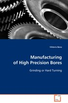 Manufacturing of High Precision Bores