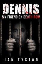 Dennis My Friend on Death Row