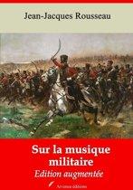Sur la musique militaire – suivi d'annexes