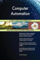 Computer Automation a Clear and Concise Reference