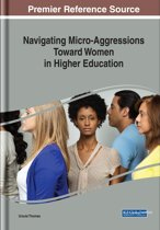 Navigating Micro-Aggressions Toward Women in Higher Education