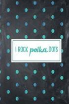 I Rock Polka Dots