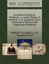 Cornelius Adriaanse, Petitioner, V. United States of America. U.S. Supreme Court Transcript of Record with Supporting Pleadings