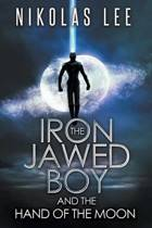 The Iron-Jawed Boy and the Hand of the Moon