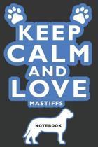 Keep Calm and Love Mastiffs Notebook