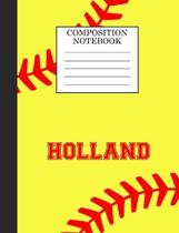 Holland Composition Notebook: Softball Composition Notebook Wide Ruled Paper for Girls Teens Journal for School Supplies - 110 pages 7.44x9.269