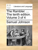 The Rambler. ... the Tenth Edition. Volume 3 of 4