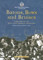 Batons, Bows  And Bruises - A Dvd History Of The Rpo (+Cd)