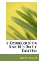 An Explanation of the Assembly's Shorter Catechism