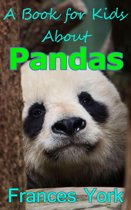 A Book For Kids About Pandas: The Giant Panda Bear