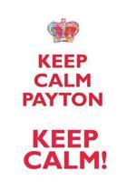 Keep Calm Payton! Affirmations Workbook Positive Affirmations Workbook Includes