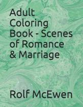 Adult Coloring Book - Scenes of Romance & Marriage
