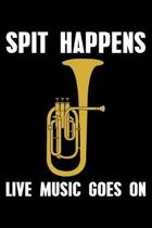 Spit Happens Live Music Goes On: Lined A5 Notebook for Music Journal