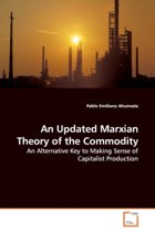 An Updated Marxian Theory of the Commodity