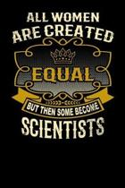 All Women Are Created Equal But Then Some Become Scientists