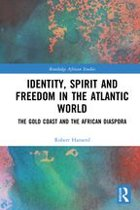 Identity, Spirit and Freedom in the Atlantic World