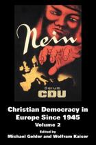 Christian Democracy in Europe Since 1945
