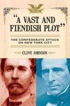 """A Vast and Fiendish Plot"":"