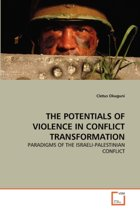 The Potentials of Violence in Conflict Transformation