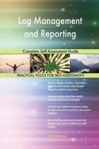 Log Management and Reporting Complete Self-Assessment Guide
