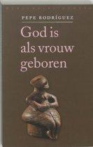 God Is Als Vrouw Geboren