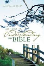 Pathway to Understanding the Bible