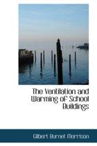 Boek cover The Ventilation and Warming of School Buildings van Gilbert Burnet Morrison