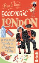The Bradt Travel Guide Ben Le Vay's Eccentric London