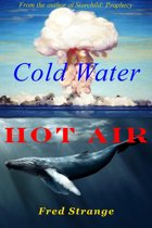 Cold Water, Hot Air