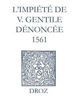 Recueil des opuscules 1566. L'impiété de V. Gentile dénoncée (1561)