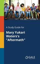 A Study Guide for Mary Yukari Waters's Aftermath