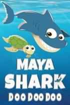 Maya: Maya Shark Doo Doo Doo Notebook Journal For Drawing or Sketching Writing Taking Notes, Personolized Gift For Maya