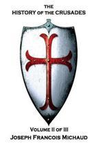Joseph Francois Michaud - The History of the Crusades - Volume II (of III)