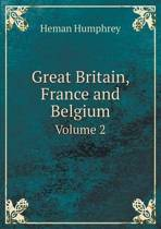 Great Britain, France and Belgium Volume 2