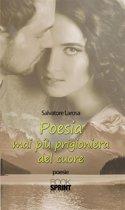 Poesia mai più prigioniera del cuore
