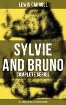 Sylvie and Bruno - Complete Series (All 3 Books in One Illustrated Edition)
