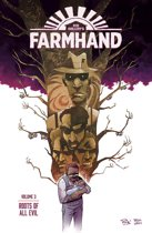 Farmhand Volume 3: Roots of All Evil