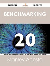 Benchmarking 20 Success Secrets - 20 Most Asked Questions On Benchmarking - What You Need To Know