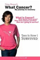 What Cancer?: My journey to recovery