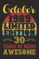 October 1989 Limited Edition 30 Years Of Being Awesome: Happy 30th Birthday Gift, 30th Birthday Gift For 30 Years Old Men and Women born in October: .