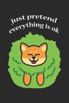 Just Pretend everything is ok: Shiba Inu in einer Hecke Notizbuch liniert DIN A5 - 120 Seiten f�r Notizen, Zeichnungen, Formeln - Organizer Schreibhe