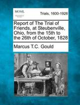 Report of the Trial of Friends, at Steubenville, Ohio, from the 15th to the 26th of October, 1828