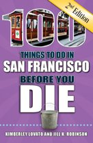 100 Things to Do in San Francisco Before You Die, Second Edition