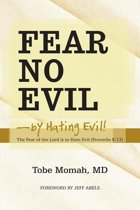 Fear No Evil—By Hating Evil!