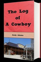 The Log of a Cowboy (Illustrated Edition)