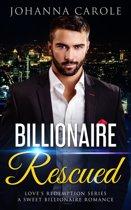 Billionaire Rescued: A Sweet Billionaire Romance