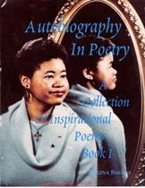 Autobiography In Poetry: A Collection of Inspirational Poems Book I