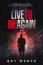 Live To Die Again
