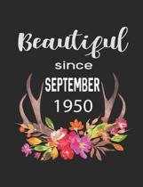 Beautiful Since September 1950