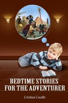 Bedtime Stories for the Adventurer